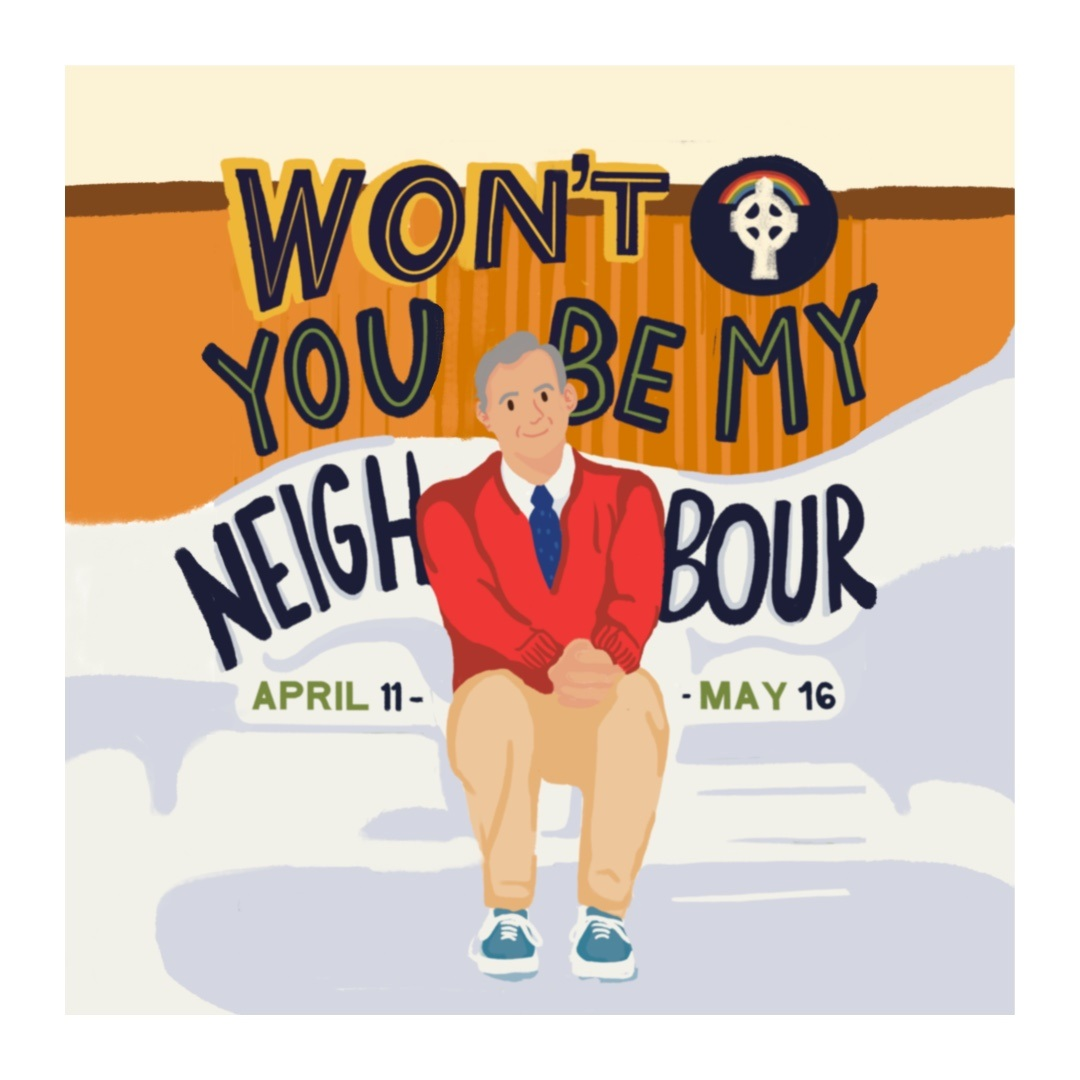 Won't You Be My Neighbour -- April 11 - May 16